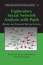 Exploratory Social Network Analysis with Pajek : Structural Analysis in the Social Sciences - Wouter de Nooy