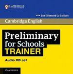 Preliminary for Schools Trainer Audio CDs (3) : Authored Practice Tests - Sue Elliott