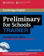 Preliminary for Schools Trainer Six Practice Tests with Answers, Teacher's Notes and Audio CDs (3) : Six Practice Tests with Answers and Teacher's Notes [With 3 CDs] - Sue Elliott