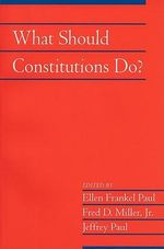 What Should Constitutions Do? : Social Philosophy and Policy