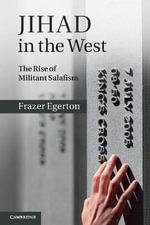 Jihad in the West : The Rise of Militant Salafism - Frazer Egerton