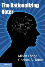 The Rationalizing Voter : From Pragmatist Philosophy to Cultural Politics - Milton Lodge