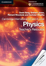 Cambridge International AS Level and A Level Physics Teacher's Resource CD-ROM - David Sang