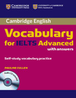 Cambridge Vocabulary for IELTS Advanced Band 6.5+ with Answers and Audio CD : Cambridge English - Pauline Cullen