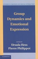 Group Dynamics and Emotional Expression : Studies in Emotion and Social Interaction