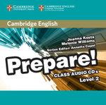 Cambridge English Prepare! Level 2 Class Audio CDs (2) : Cambridge English Prepare! - Joanna Kosta