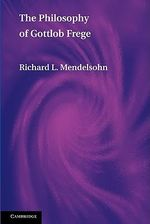 The Philosophy of Gottlob Frege - Richard L. Mendelsohn