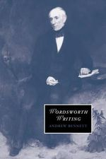 Wordsworth Writing - Andrew Bennett