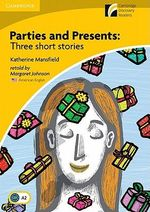 Parties and Presents Level 2 Elementary/Lower-Intermediate American English Edition : Three Short Stories - Katherine Mansfield