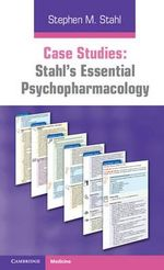 Case Studies : Stahl's Essential Psychopharmacology - Stephen M. Stahl