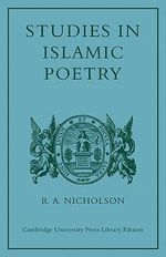 Studies in Islamic Poetry - Reynold Alleyne Nicholson