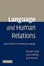 Language and Human Relations : Styles of Address in Contemporary Language - Michael Clyne