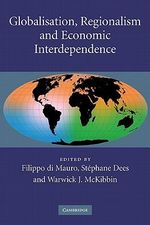 Globalisation, Regionalism and Economic Interdependence : Industry and Markets