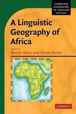 A Linguistic Geography of Africa : Cambridge Approaches to Language Contact (Paperback)