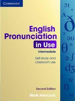 English Pronunciation in Use Intermediate with Answers, Audio CDs (4) and CD-ROM - Mark Hancock