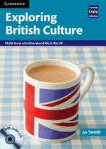 Exploring British Culture with Audio CD : Multi-level Activities About Life in the UK - Jo Smith