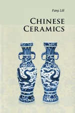 Chinese Ceramics : Introductions to Chinese Culture - 3rd Edition - Lili Fang