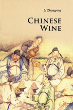 Chinese Wine : 3rd Edition - Zhengping Li