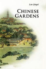Chinese Gardens : Introductions to Chinese Culture - Qingxi Lou