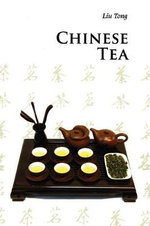 Chinese Tea : Introductions to Chinese Culture - Tong Liu