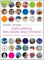 Exploring Religion and Ethics : Religion and Ethics for Senior Secondary Students - Peta Goldburg