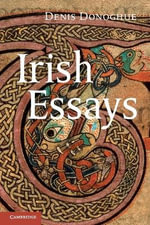 Irish Essays - Denis Donoghue