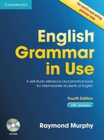 English Grammar in Use with Answers and CD-ROM : A Self-study Reference and Practice Book for Intermediate Learners of English - Raymond Murphy