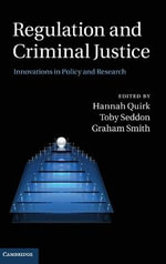 Regulation and Criminal Justice : Innovations in Policy and Research - Toby Seddon