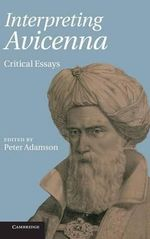 Interpreting Avicenna : Critical Essays