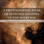 A Photographic Atlas of Selected Regions of the Milky Way : Part I and part II - Edward Emerson Barnard
