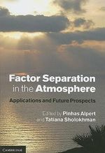 Factor Separation in the Atmosphere : Applications and Future Prospects