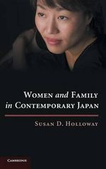 Women and Family in Contemporary Japan - Susan D. Holloway
