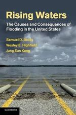 Rising Waters : The Causes and Consequences of Flooding in the United States - Samuel David Brody