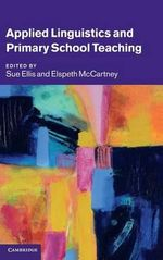 Applied Linguistics and Primary School Teaching : Developing a Language Curriculum