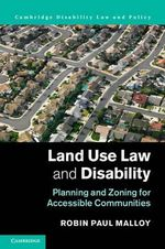 Land Use Law and Disability : Planning and Zoning for Accessible Communities - Robin Paul Malloy