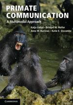Primate Communication : A Multimodal Approach - Katja Liebal