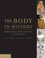 The Body in History : Europe from the Paleolithic to the Future