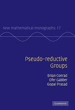 Pseudo-reductive Groups : New Mathematical Monographs - Brian Conrad