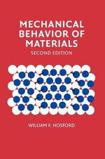 Mechanical Behavior of Materials : 2nd Edition - William F. Hosford