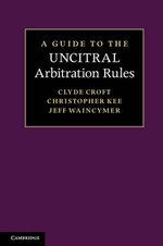 A Guide to the UNCITRAL Arbitration Rules : 1974-2002 - Clyde E. Croft
