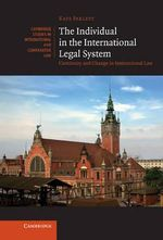 The Individual in the International Legal System : Continuity and Change in International Law - Kate Parlett