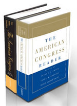 The American Congress 6ed and the American Congress Reader Pack Two Volume Paperback Set - Steven S. Smith