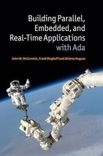 Building Parallel, Embedded, and Real-Time Applications with Ada - John W. McCormick