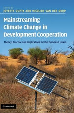Mainstreaming Climate Change in Development Cooperation : Theory, Practice and Implications for the European Union