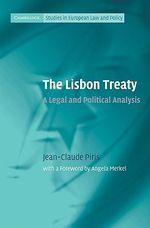 The Lisbon Treaty : A Legal and Political Analysis :  A Legal and Political Analysis - Jean-Claude Piris