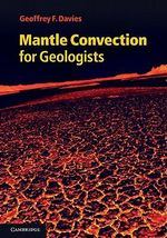 Mantle Convection for Geologists - Geoffrey F. Davies