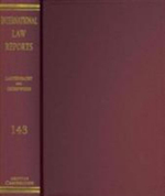 International Law Reports : Volume 143: Volume 143 - Elihu Lauterpacht