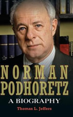 Norman Podhoretz : A Biography - Thomas L. Jeffers