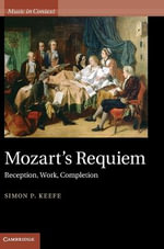 Mozart's Requiem : Reception, Work, Completion - Simon P. Keefe