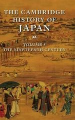 The Cambridge History of Japan : Nineteenth Century v.5